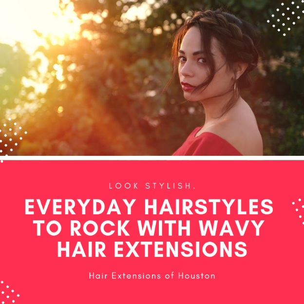 Everyday Hairstyles to Rock with Wavy Hair Extensions