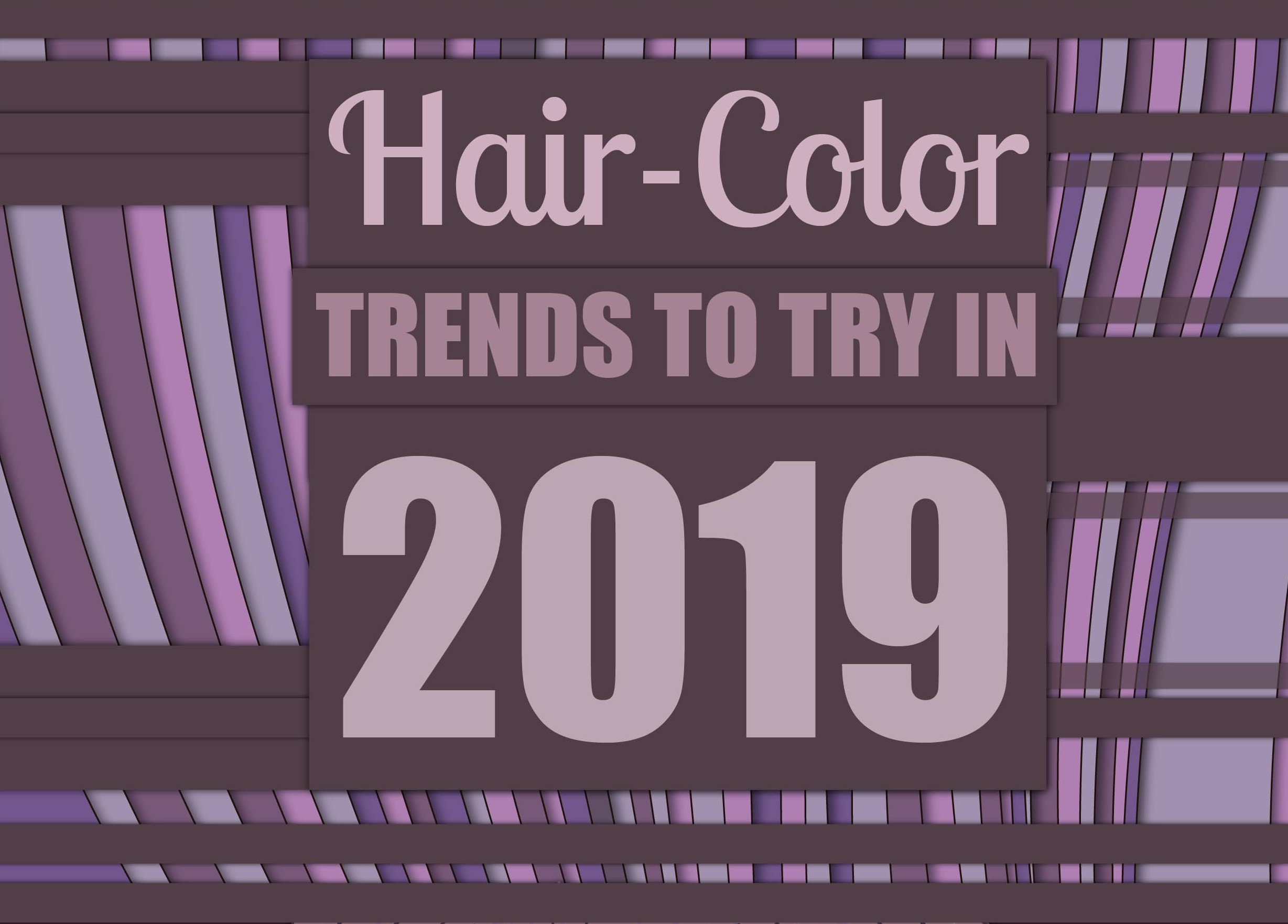 Hair Color Trends To Try in 2019 - Thumbnail